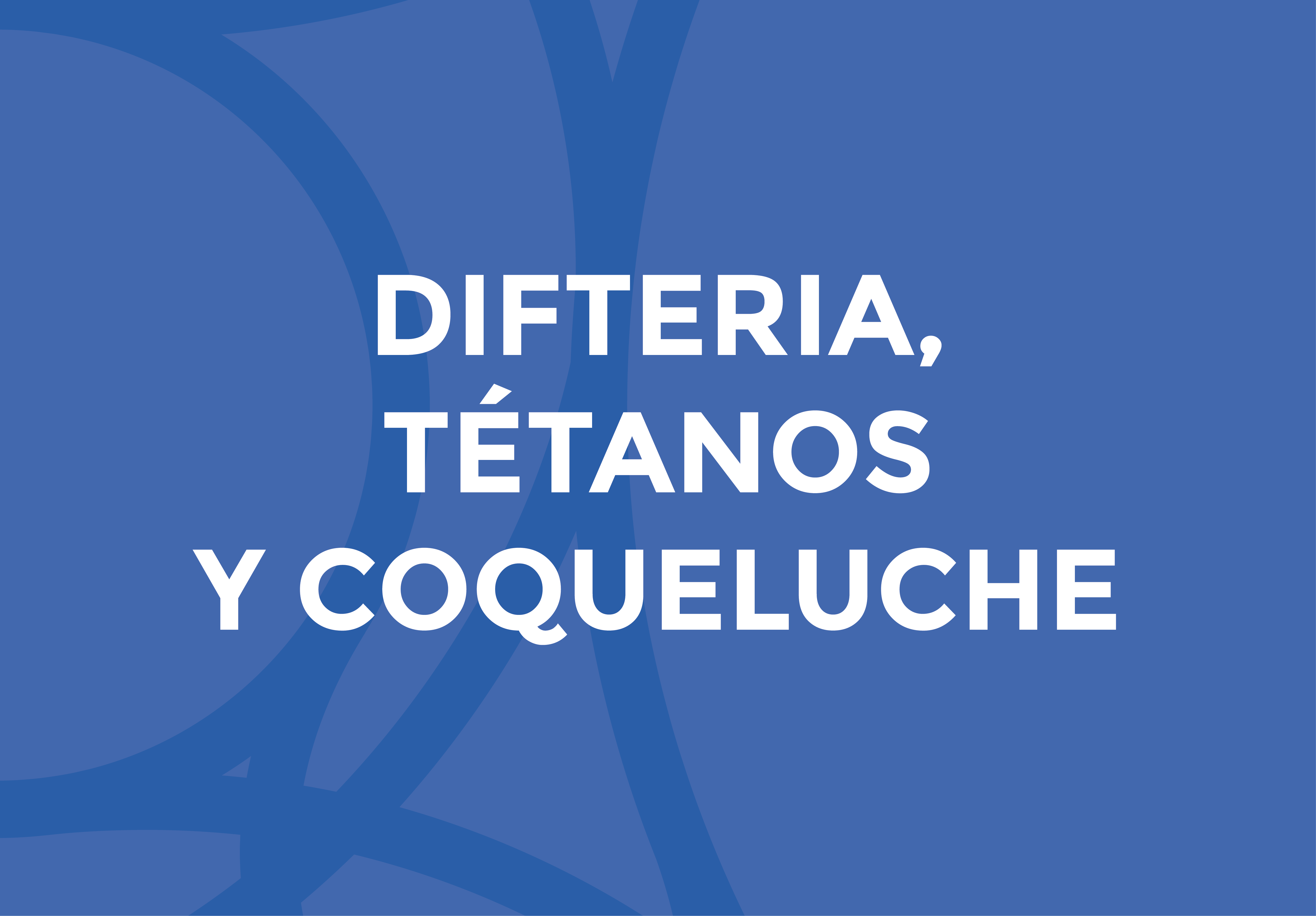 DIFTERIA, TÉTANOS Y COQUELUCHE
